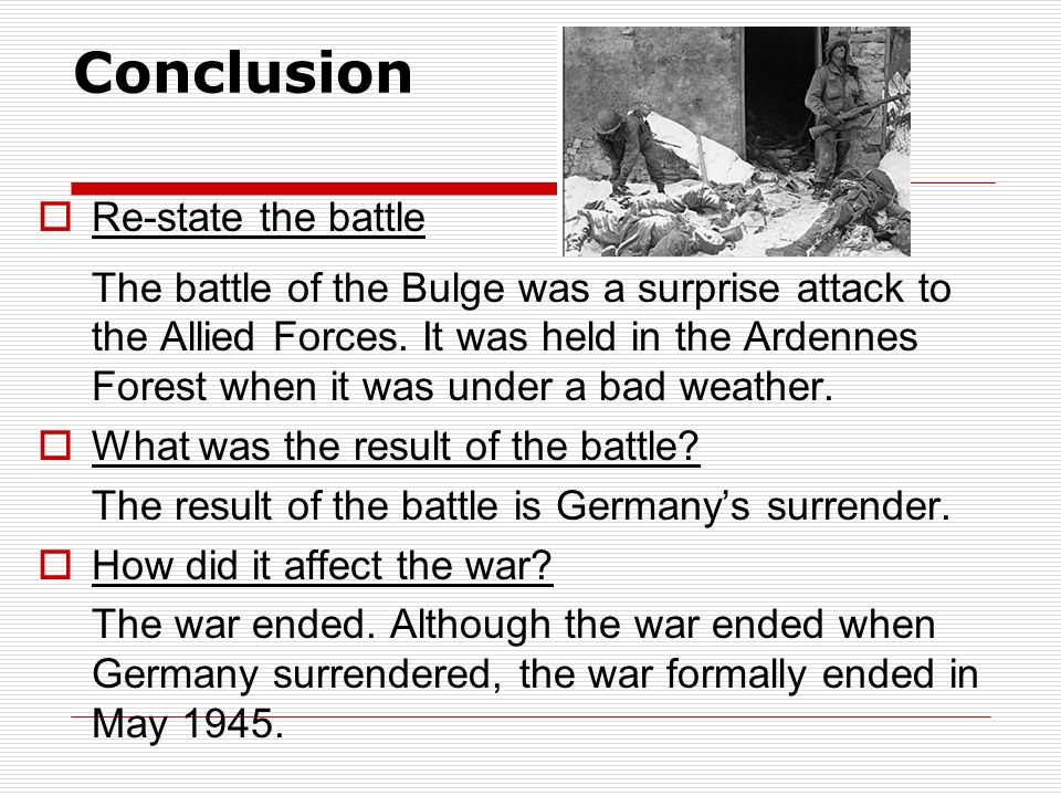 Conclusion Re-state the battle