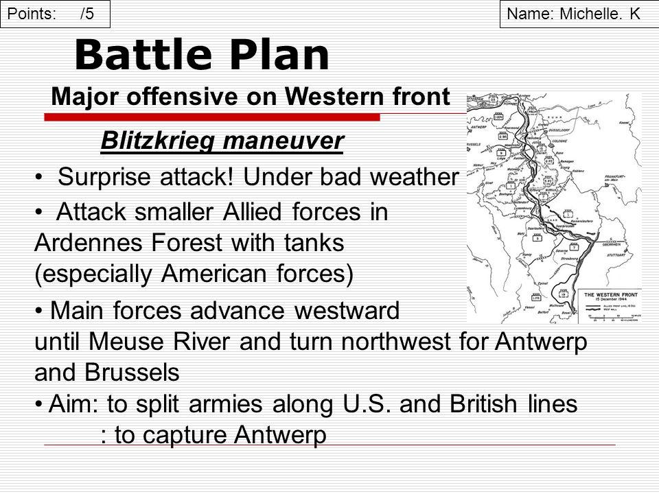 Battle Plan Major offensive on Western front Blitzkrieg maneuver