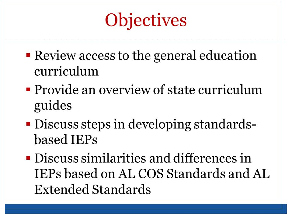 Objectives Review access to the general education curriculum