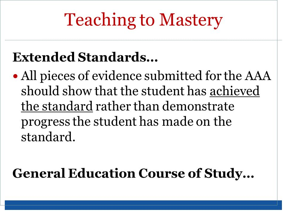 Teaching to Mastery Extended Standards…