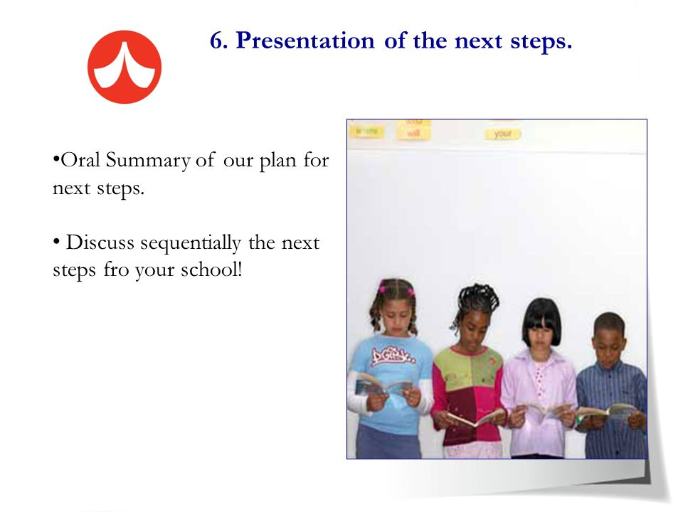 6. Presentation of the next steps.