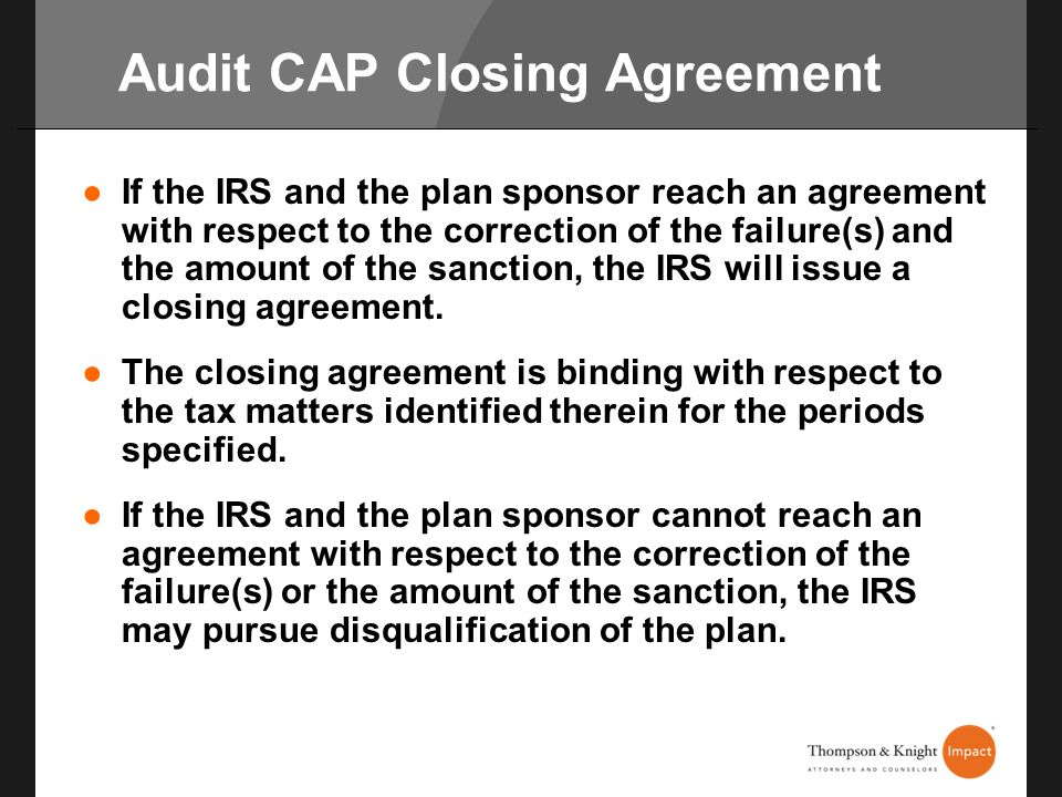 Audit CAP Closing Agreement