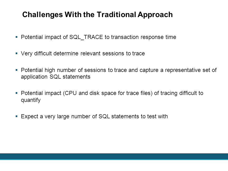 Challenges With the Traditional Approach