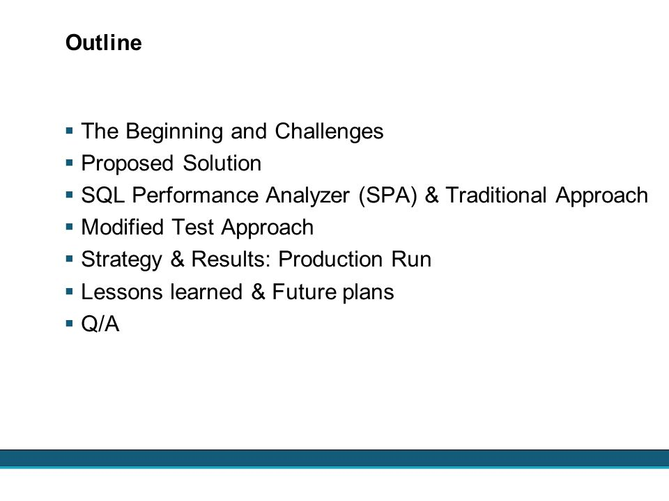 Outline The Beginning and Challenges. Proposed Solution. SQL Performance Analyzer (SPA) & Traditional Approach.