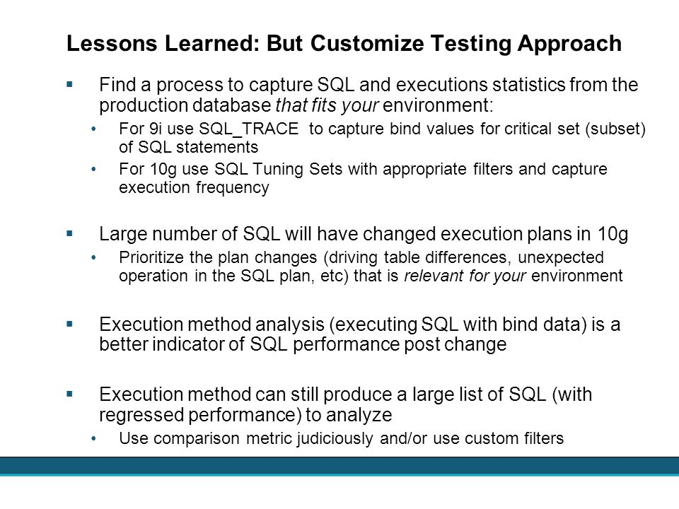 Lessons Learned: But Customize Testing Approach