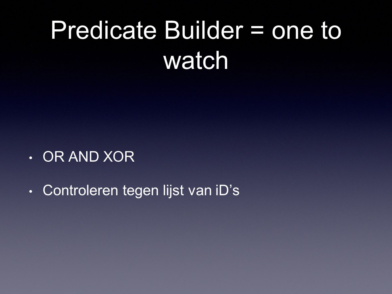 Predicate Builder = one to watch