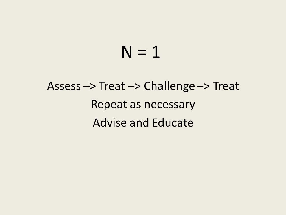 Assess –> Treat –> Challenge –> Treat