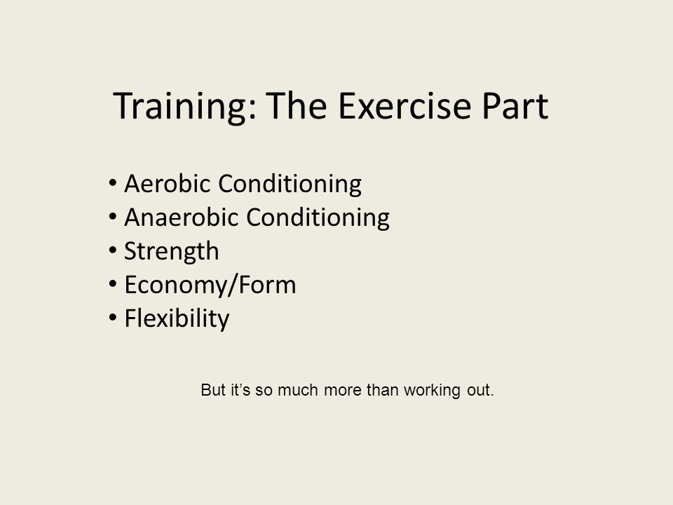 Training: The Exercise Part