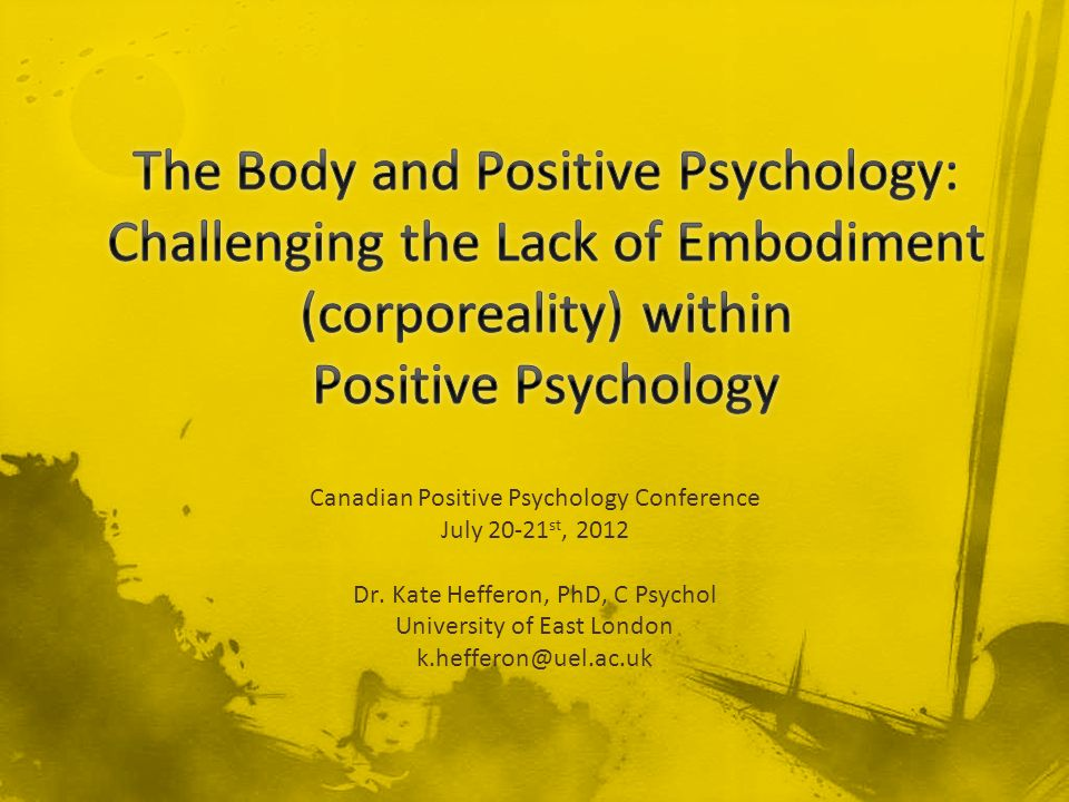 The Body and Positive Psychology: Challenging the Lack of Embodiment (corporeality) within Positive Psychology