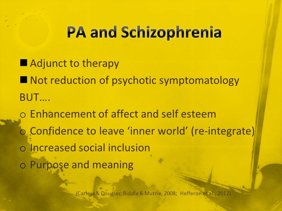 PA and Schizophrenia Adjunct to therapy
