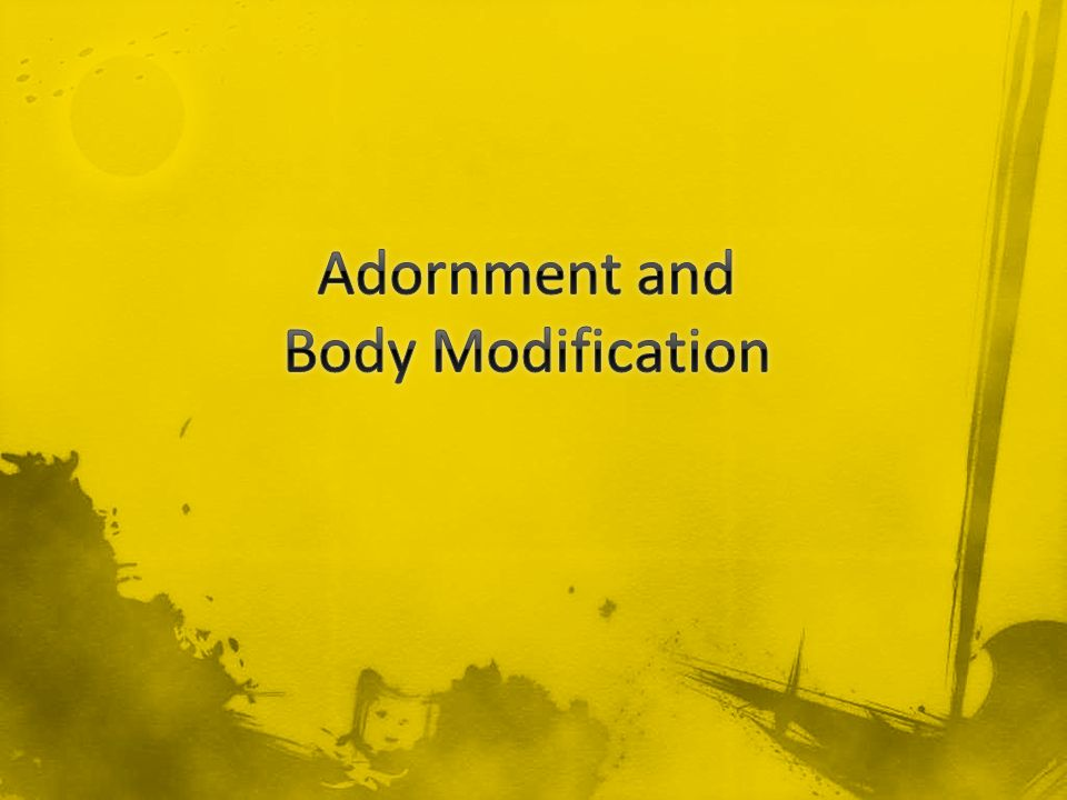 Adornment and Body Modification