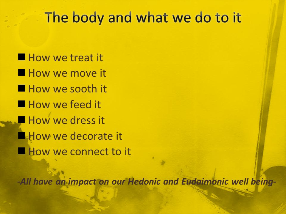 The body and what we do to it