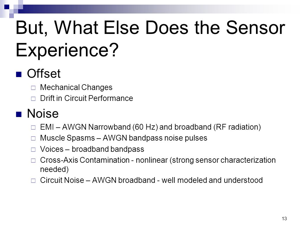 But, What Else Does the Sensor Experience