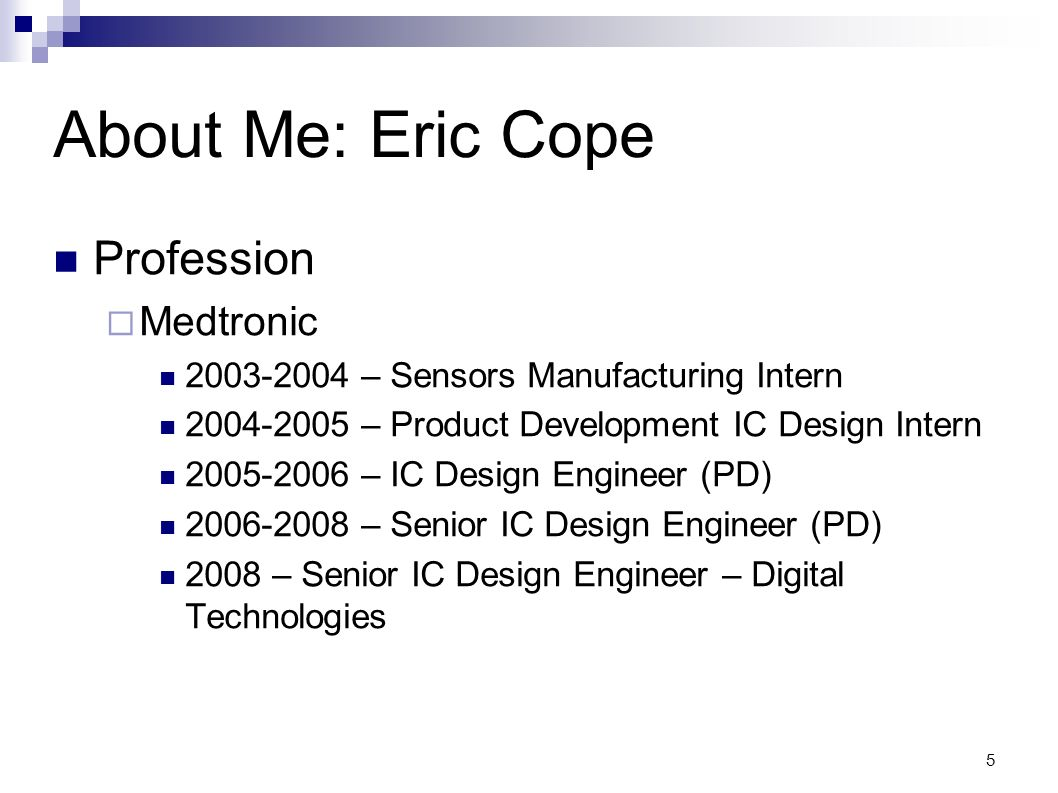 About Me: Eric Cope Profession Medtronic