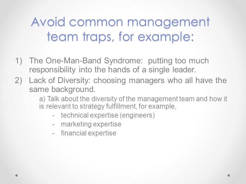 Avoid common management team traps, for example: