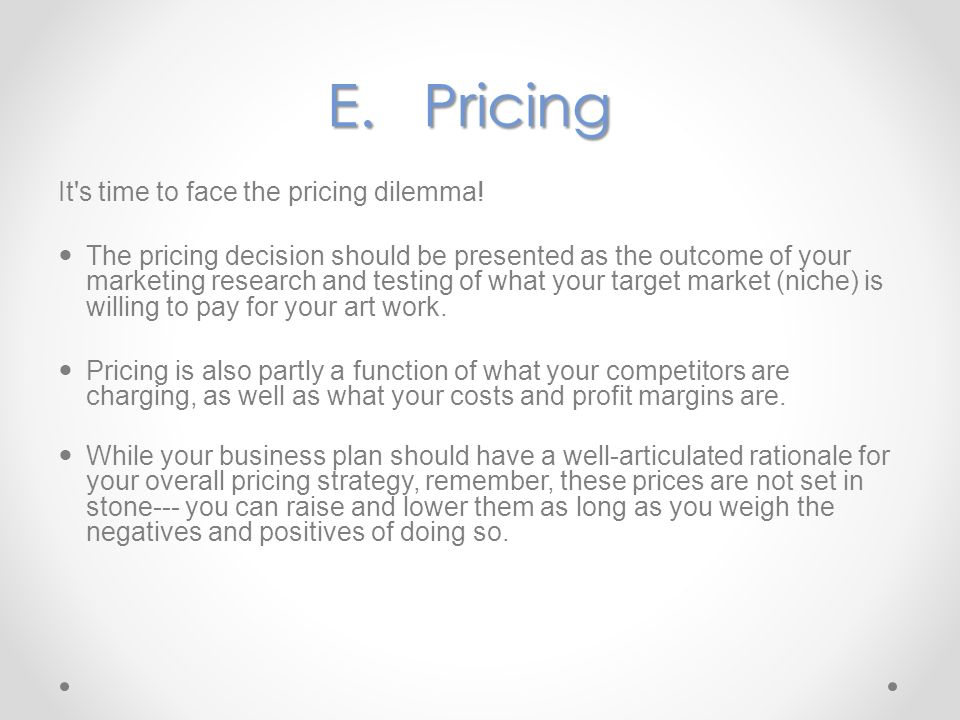 E. Pricing It s time to face the pricing dilemma!