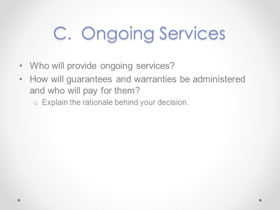 C. Ongoing Services Who will provide ongoing services
