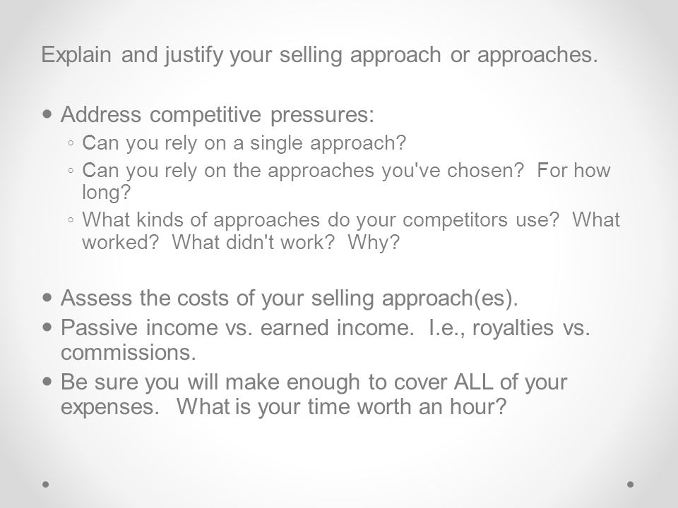Explain and justify your selling approach or approaches.