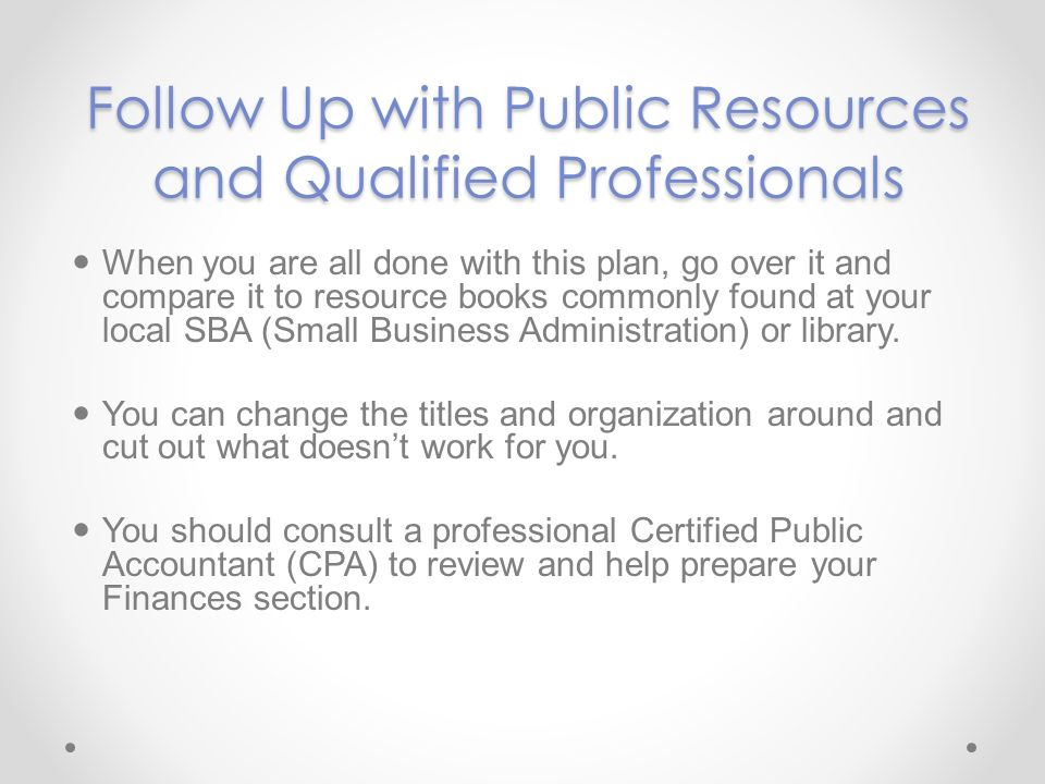Follow Up with Public Resources and Qualified Professionals