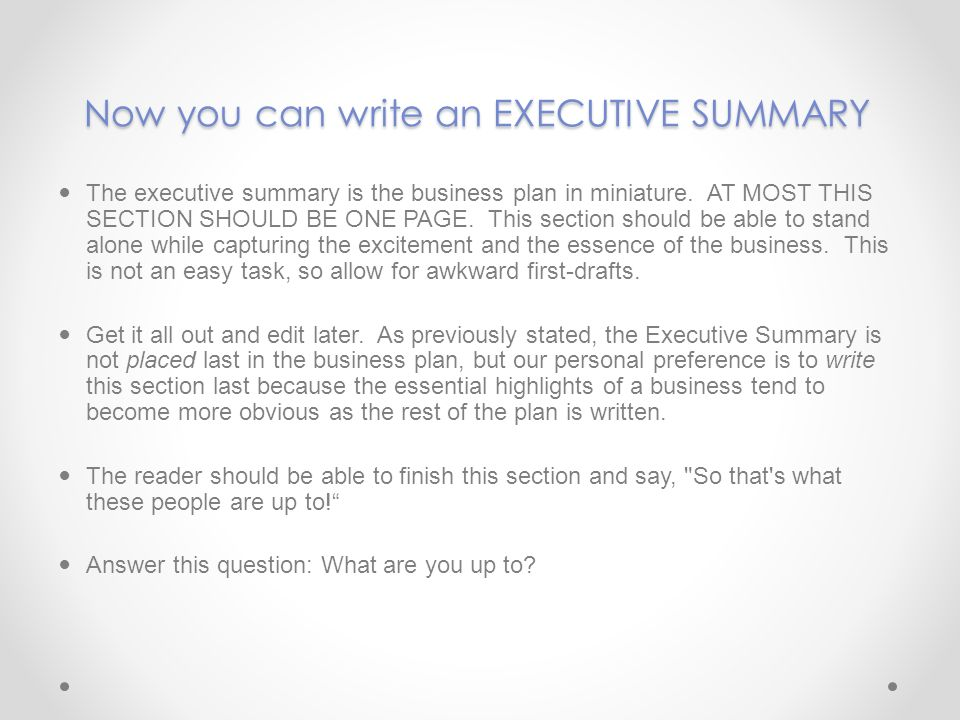 Now you can write an EXECUTIVE SUMMARY
