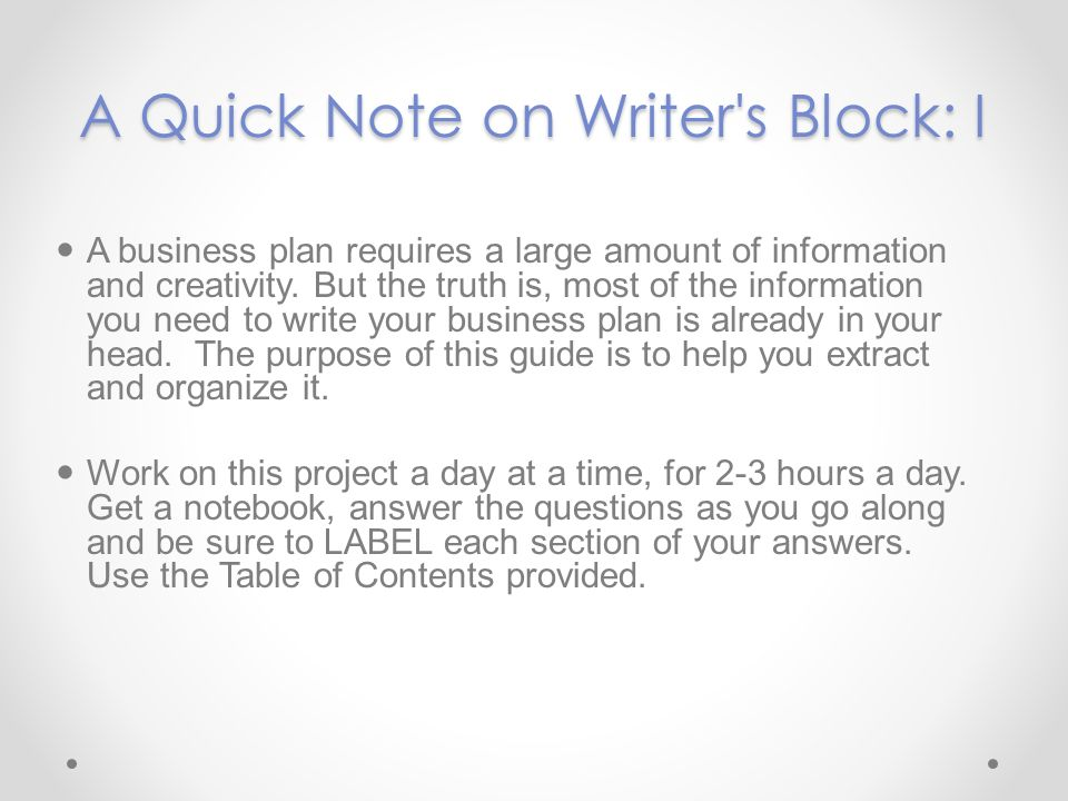 A Quick Note on Writer s Block: I