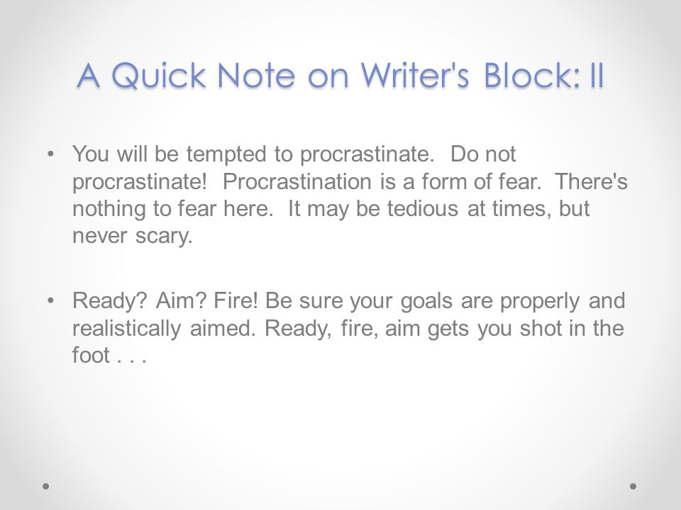 A Quick Note on Writer s Block: II