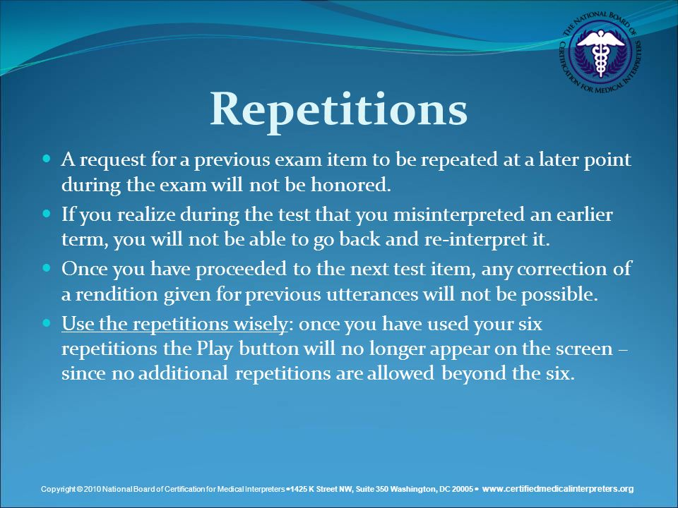 Repetitions A request for a previous exam item to be repeated at a later point during the exam will not be honored.