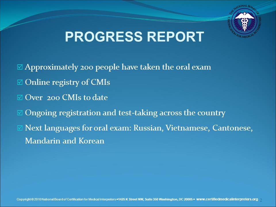 PROGRESS REPORT Approximately 200 people have taken the oral exam