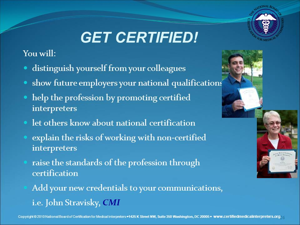 GET CERTIFIED! You will: distinguish yourself from your colleagues