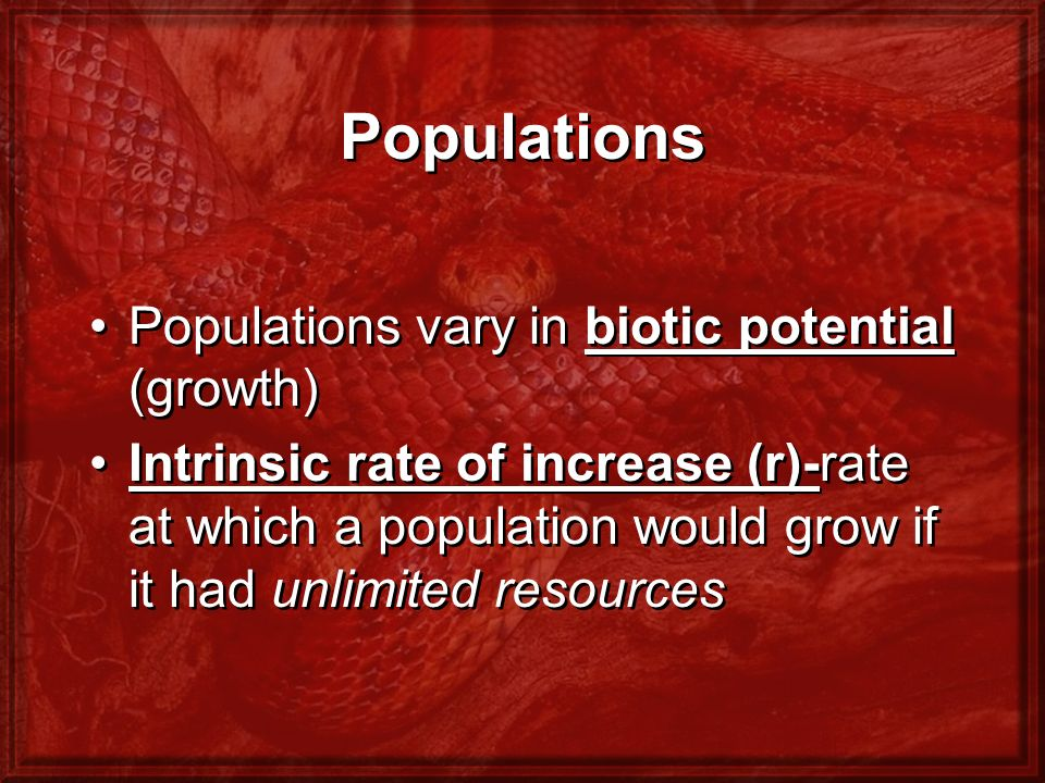 Populations Populations vary in biotic potential (growth)