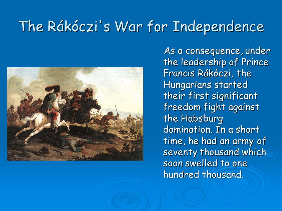 The Rákóczi s War for Independence