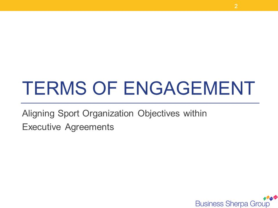 TERMS OF ENGAGEMENT Aligning Sport Organization Objectives within