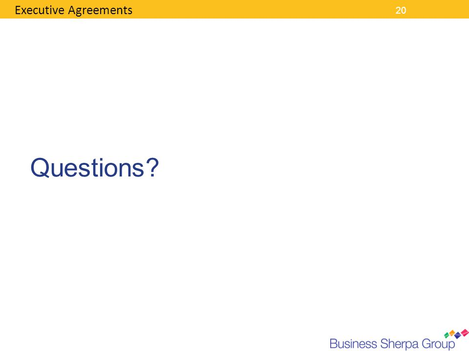 Executive Agreements 20 Questions