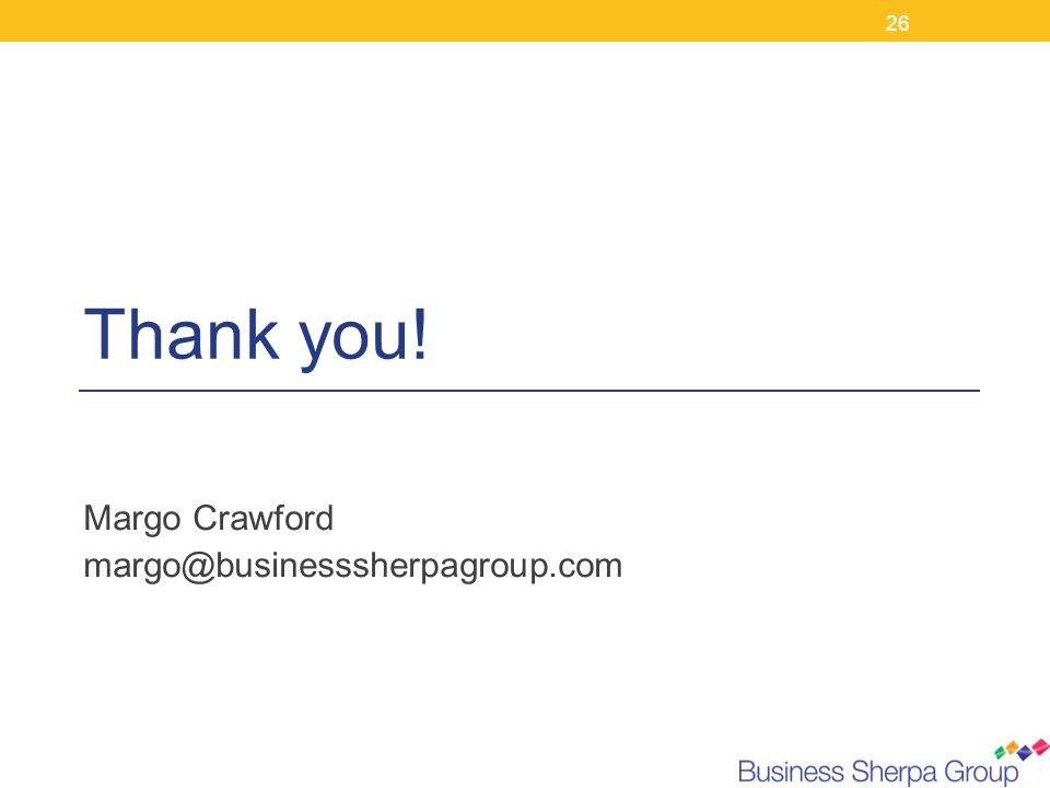 Thank you! 26 Margo Crawford margo@businesssherpagroup.com