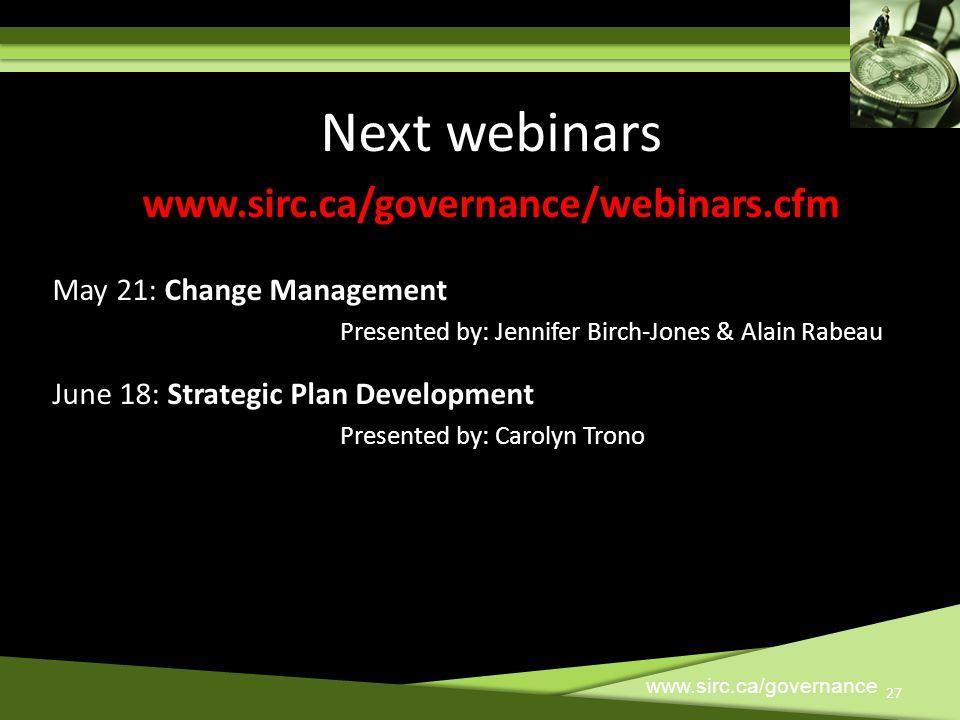 Next webinars www.sirc.ca/governance/webinars.cfm