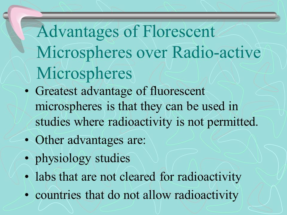 Advantages of Florescent Microspheres over Radio-active Microspheres