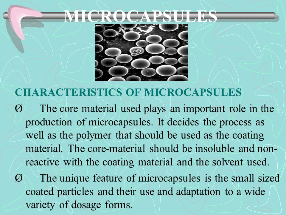 MICROCAPSULES CHARACTERISTICS OF MICROCAPSULES