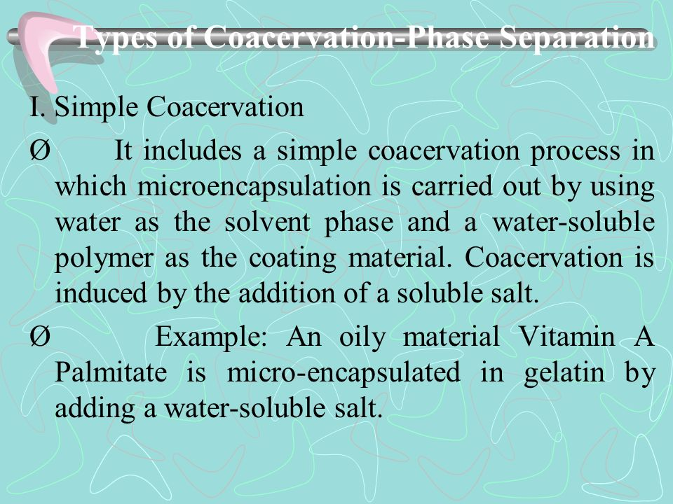 Types of Coacervation-Phase Separation