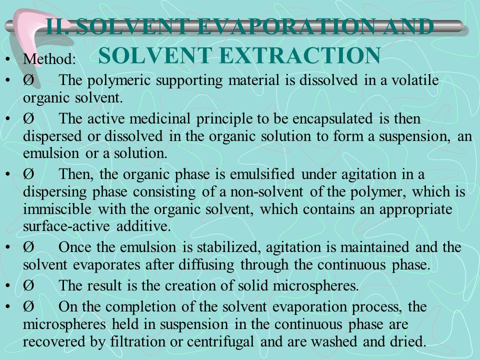 II. SOLVENT EVAPORATION AND SOLVENT EXTRACTION