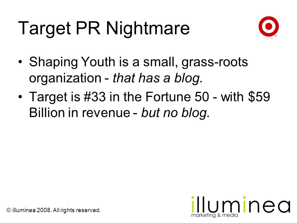 Target PR Nightmare Shaping Youth is a small, grass-roots organization - that has a blog.
