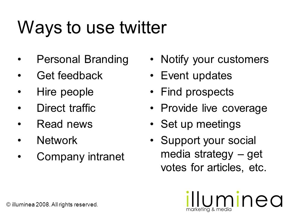 Ways to use twitter Personal Branding Get feedback Hire people