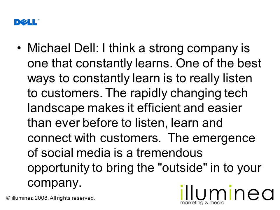 Michael Dell: I think a strong company is one that constantly learns