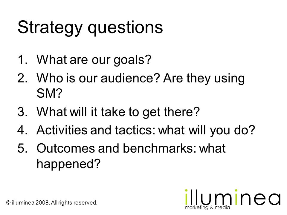 Strategy questions What are our goals