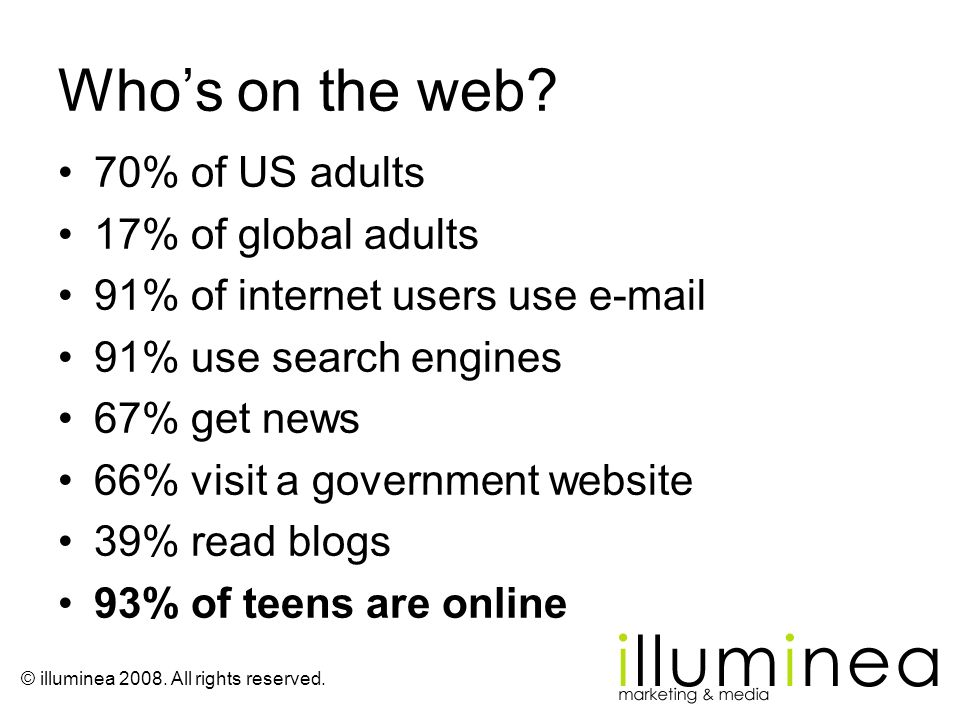 Who's on the web 70% of US adults 17% of global adults