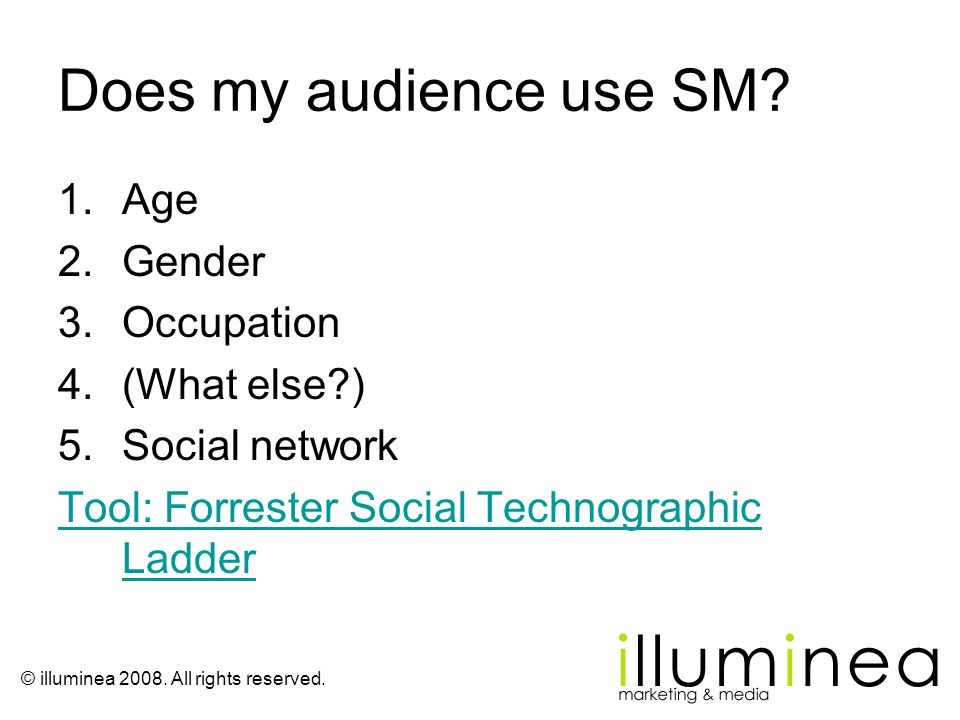 Does my audience use SM Age Gender Occupation (What else )