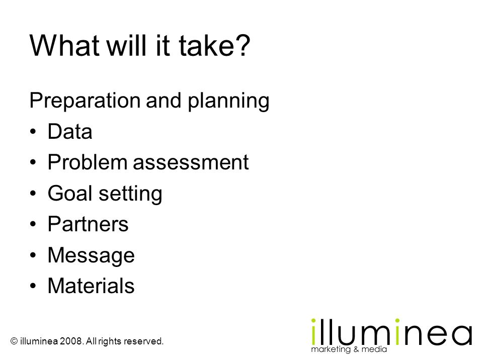 What will it take Preparation and planning Data Problem assessment