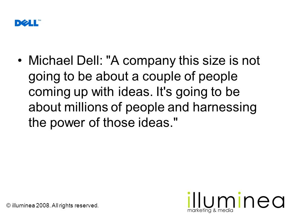 Michael Dell: A company this size is not going to be about a couple of people coming up with ideas.
