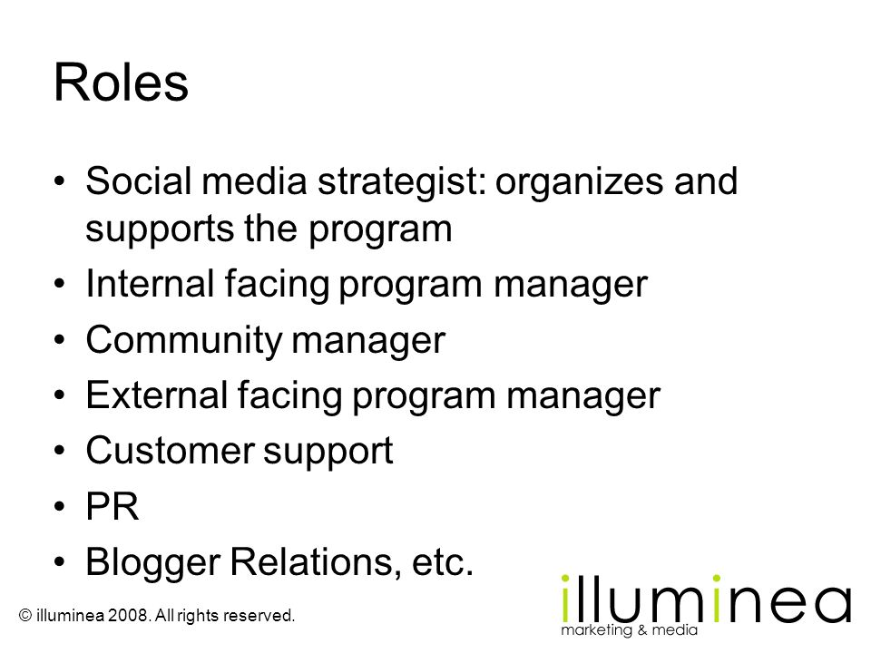 Roles Social media strategist: organizes and supports the program