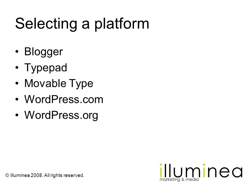 Selecting a platform Blogger Typepad Movable Type WordPress.com