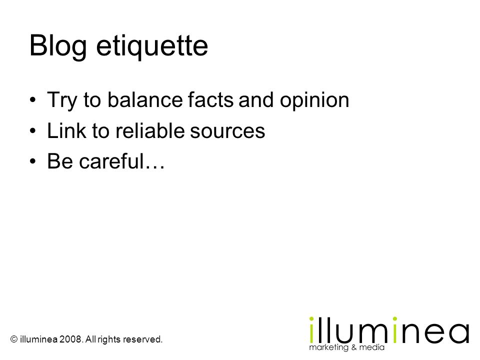 Blog etiquette Try to balance facts and opinion